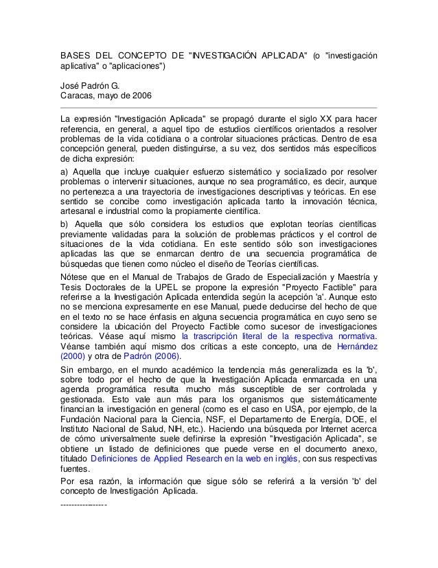 """BASES DEL CONCEPTO DE """"INVESTIGACIÓN APLICADA"""" (o """"investigación aplicativa"""" o """"aplicaciones"""") José Padrón G. Caracas, may..."""