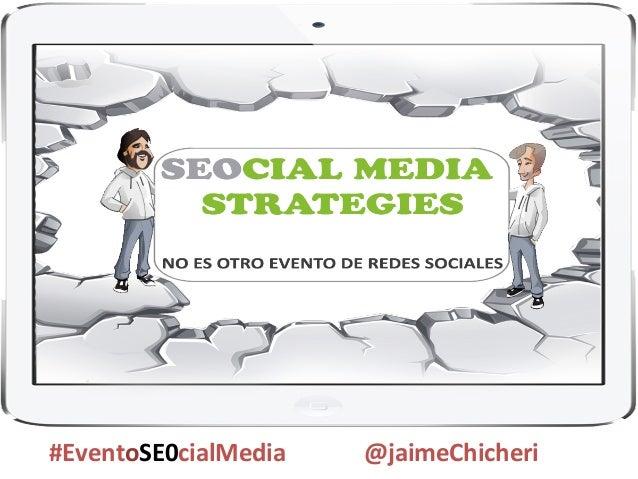 Bases de una Estrategia SEOcial Media (Jaime Chicheri)