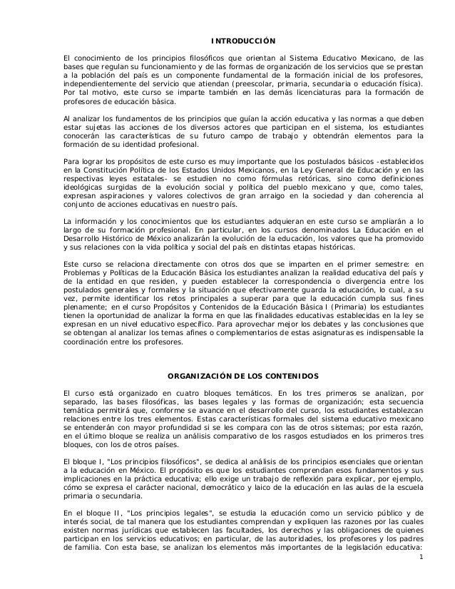 1 INTRODUCCIÓN El conocimiento de los principios filosóficos que orientan al Sistema Educativo Mexicano, de las bases que ...