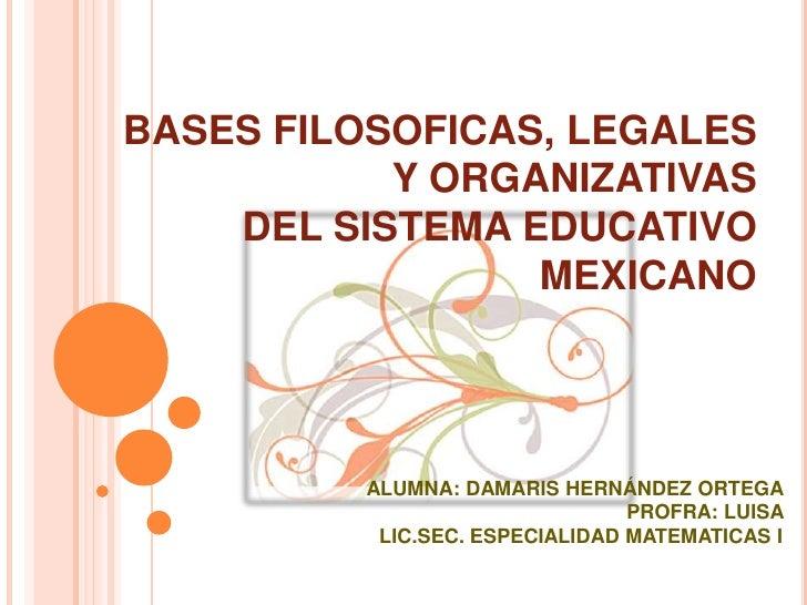 Bases filosoficas, legales y organizativas