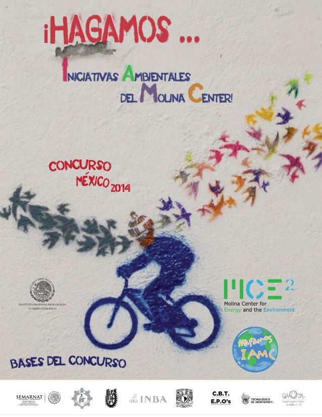 ¡Hagamos ... I  niciativas  Ambientales del  Concurso MEXico 2014  INSTITUTO NACIONAL DE ECOLOGÍA Y CAMBIO CLIMÁTICO  Base...