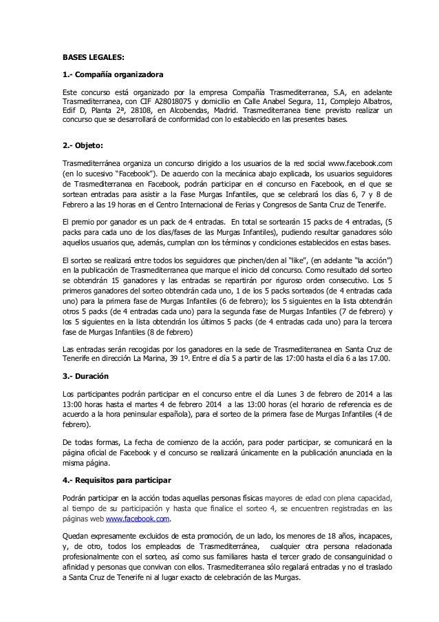 BASES LEGALES: 1.- Compañía organizadora Este concurso está organizado por la empresa Compañía Trasmediterranea, S.A, en a...