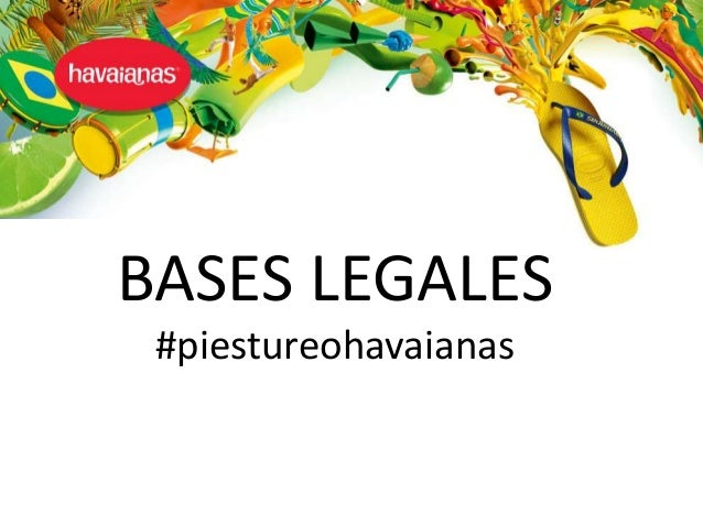 HAVAIANAS: Bases Legales #piestureohavaianas