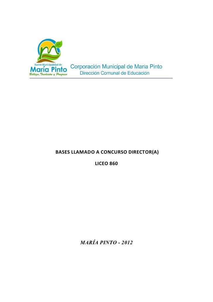 BASES LLAMADO A CONCURSO DIRECTOR(A)             LICEO 860        MARÍA PINTO - 2012