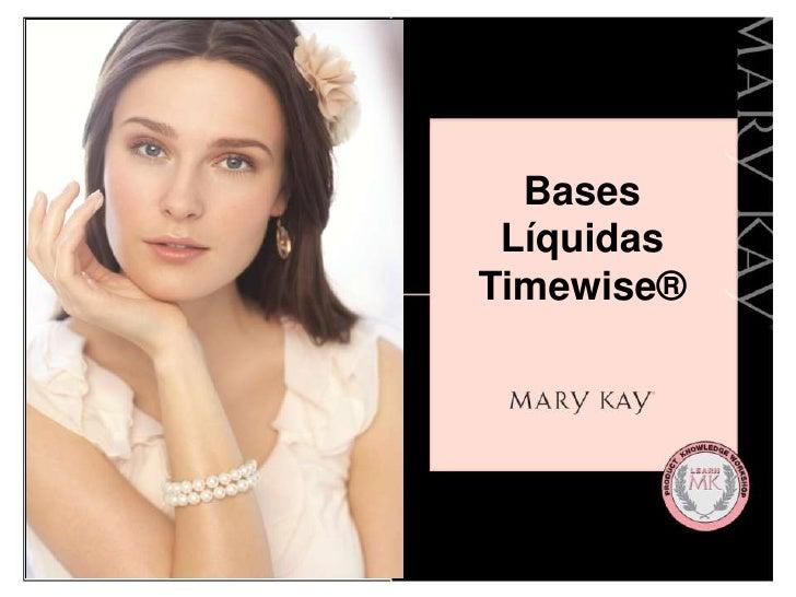 Bases LíquidasTimewise®