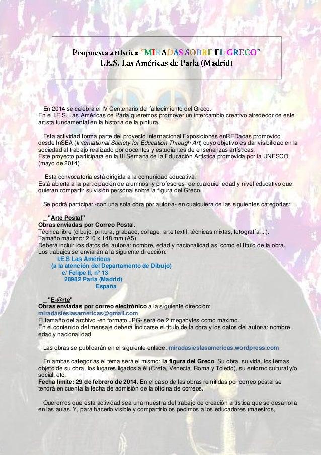 En 2014 se celebra el IV Centenario del fallecimiento del Greco. En el I.E.S. Las Américas de Parla queremos promover un i...