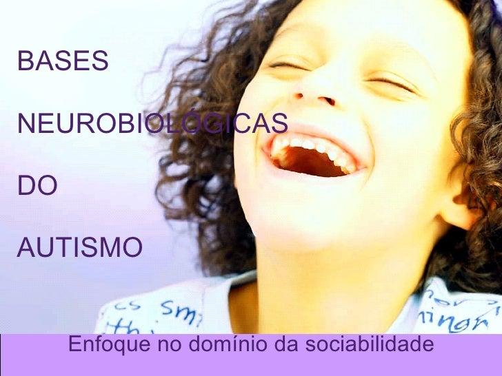 Bases NeurobiolóGicas Do Autismo   2010