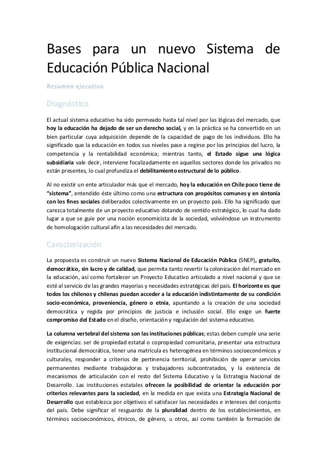 Bases para un nuevo Sistema de  Educación Pública Nacional  Resumen ejecutivo  Diagnóstico  El actual sistema educativo ha...