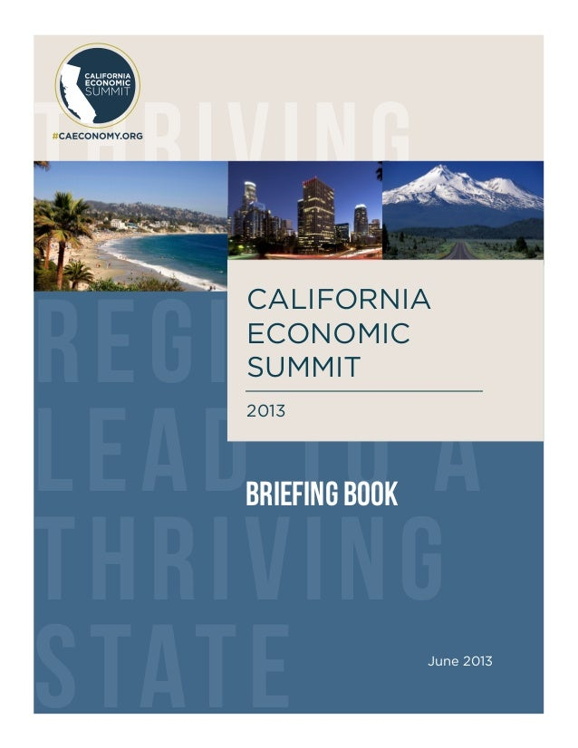 REGIONS LEAD TO A THRIVING STATE THRIVING BRIEFING BOOK June 2013 CALIFORNIA ECONOMIC SUMMIT 2013