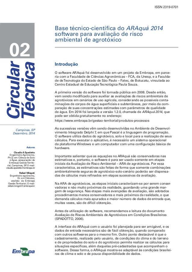 Campinas, SP Dezembro, 2014 02 ISSN 2319-0701 Autores Claudio A Spadotto Engenheiro Agrônomo, Ph.D. em Ciência de Solo e Á...