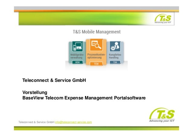 © Teleconnect & Service GmbH Seite 1 Advancing your ICT Teleconnect & Service GmbH Vorstellung BaseView Telecom Expense Ma...