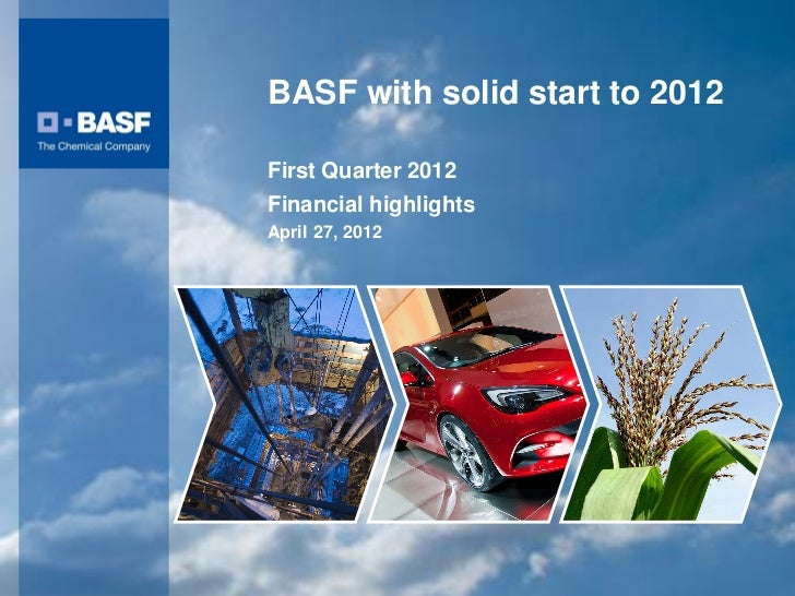 BASF with solid start to 2012                                                First Quarter 2012                           ...