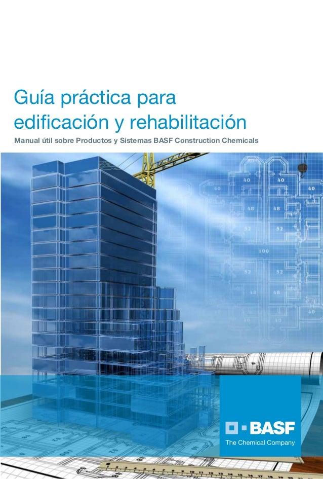 Guía práctica para edificación y rehabilitación Manual útil sobre Productos y Sistemas BASF Construction Chemicals  Soluci...