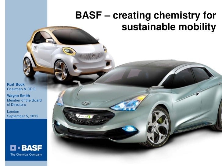 BASF – creating chemistry for                               sustainable mobilityKurt BockChairman & CEOWayne SmithMember o...