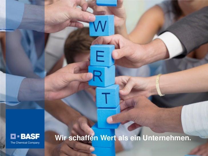Wir schaffen Wert als ein Unternehmen.BASF Kapitalmarktstory - Mai 2012