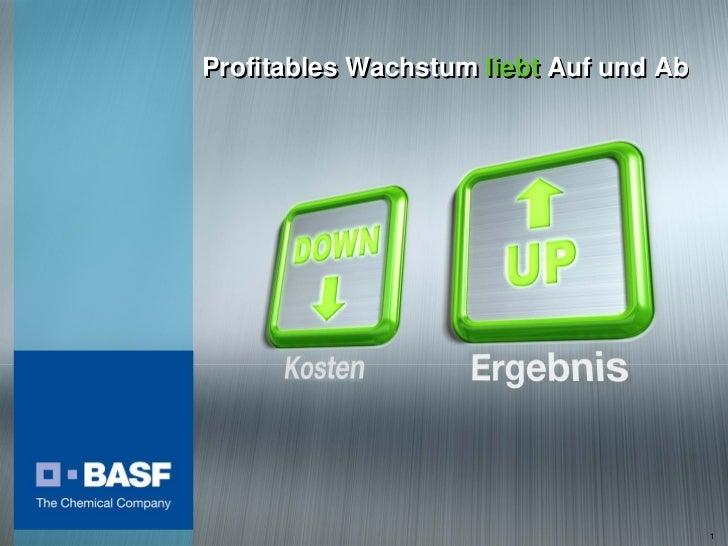Profitables Wachstum liebt Auf und Ab     BASF Kapitalmarktstory September 2010                                           1