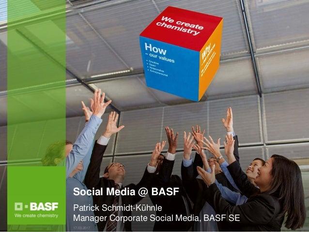 Social Media @ BASFPatrick Schmidt-KühnleManager Corporate Social Media, BASF SE1