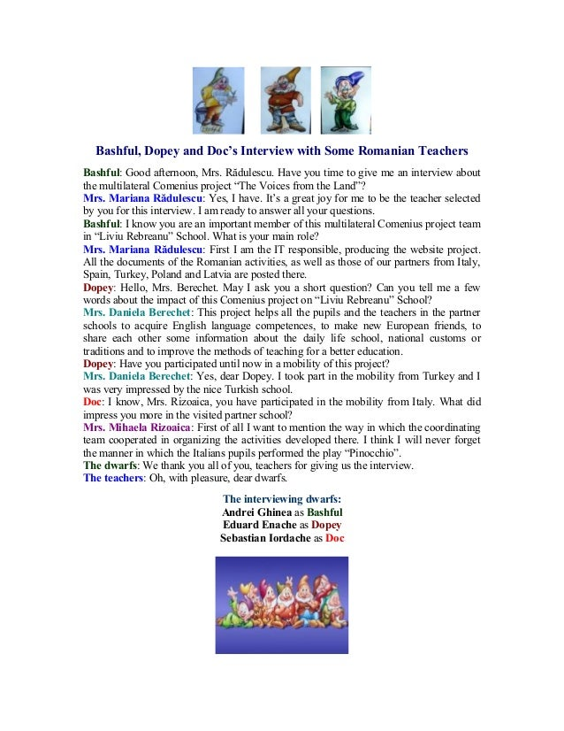 Bashful, Dopey and Doc's Interview with Some Romanian Teachers Bashful: Good afternoon, Mrs. Rădulescu. Have you time to g...