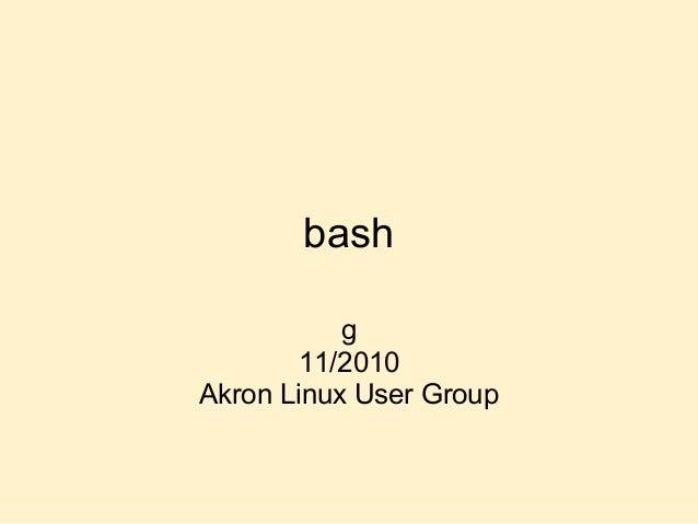 bash g 11/2010 Akron Linux User Group
