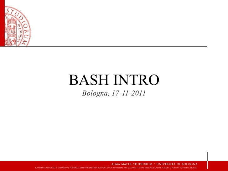 BASH INTRO Bologna, 17-11-2011