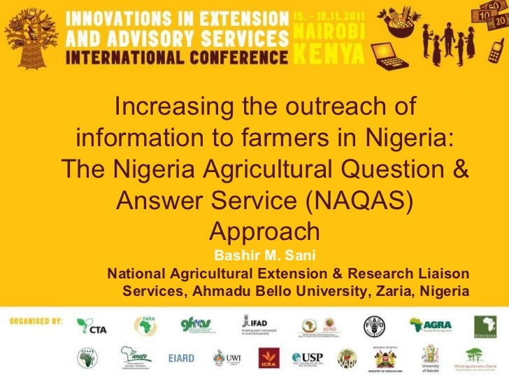Increasing the outreach of information to farmers in Nigeria: The Nigeria agricultural question and answer service (NAQAS) approachmers in nigeria