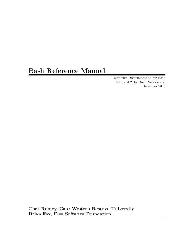 Bash Reference Manual                                  Reference Documentation for Bash                                   ...