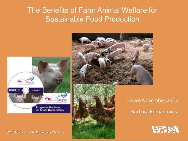 The Benefits of Farm Animal Welfare for Sustainable Food Production  Davos November 2013 Barbara Romanowicz