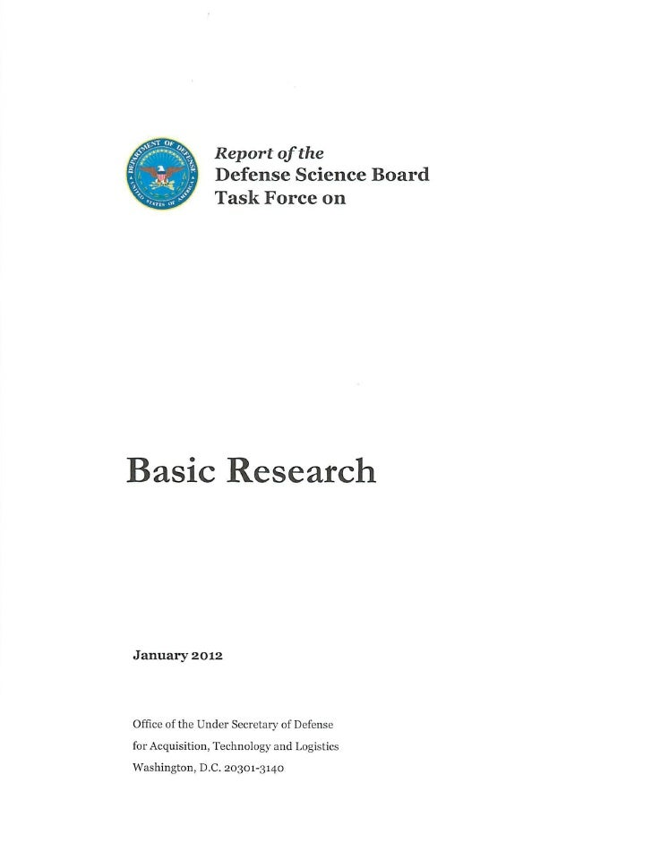 Report of the                Defense Science Board                Task Force onBasic ResearchJanuary 2012Office of the Und...