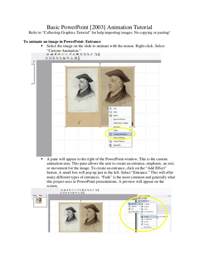"""Basic PowerPoint [2003] Animation Tutorial Refer to """"Collecting Graphics Tutorial"""" for help importing images. No copying o..."""