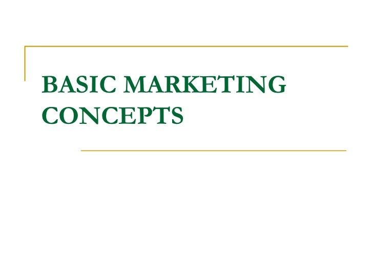 BASIC MARKETING CONCEPTS