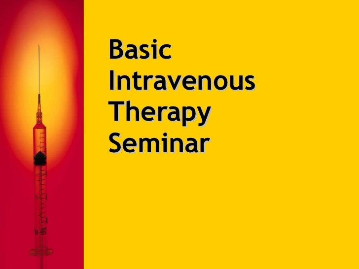 Basic  Intravenous  Therapy Seminar
