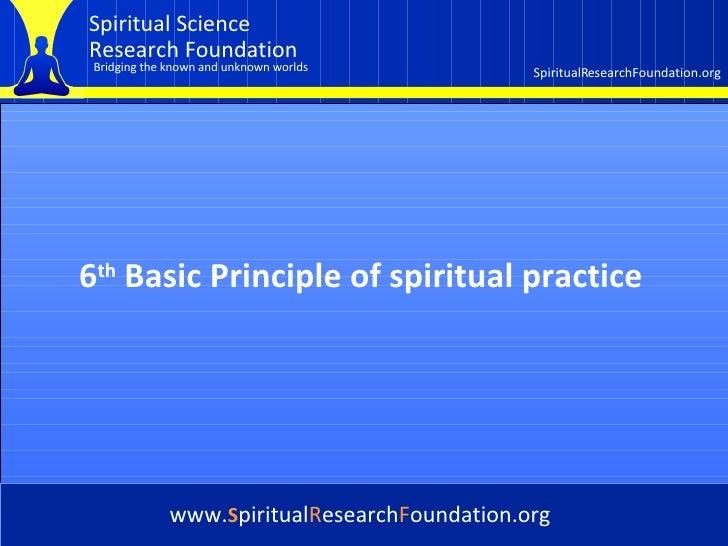 Spiritual practice - Basic Principle 6