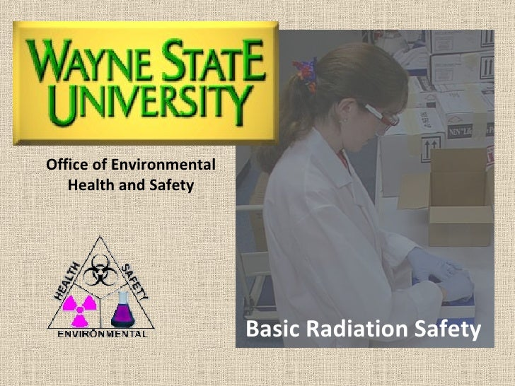 Basic Radiation Safety Office of Environmental Health and Safety