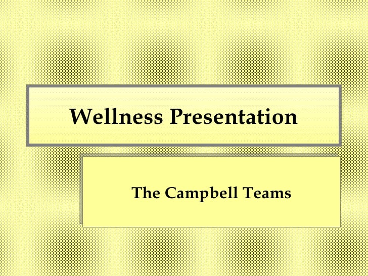 Wellness Presentation The Campbell Teams