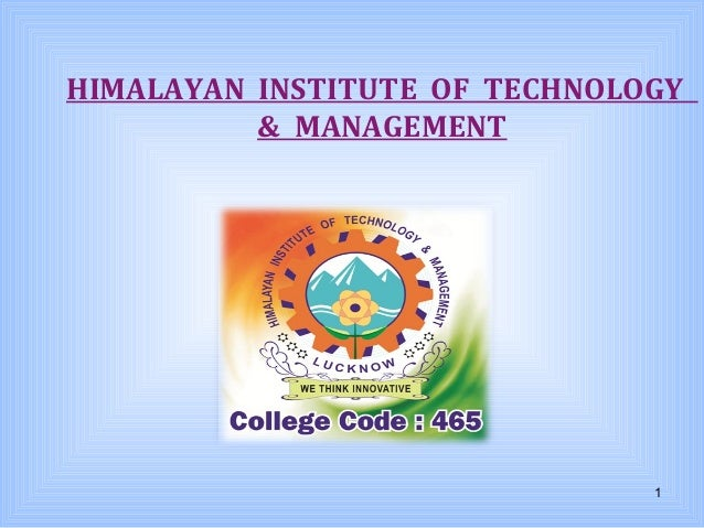 HIMALAYAN INSTITUTE OF TECHNOLOGY & MANAGEMENT  1