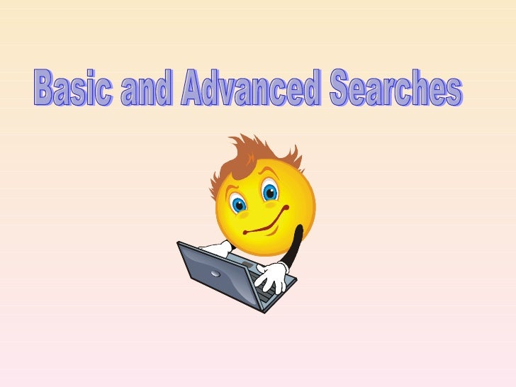 Basic and Advanced Searches