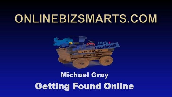 Online Biz Smarts Getting Found Online