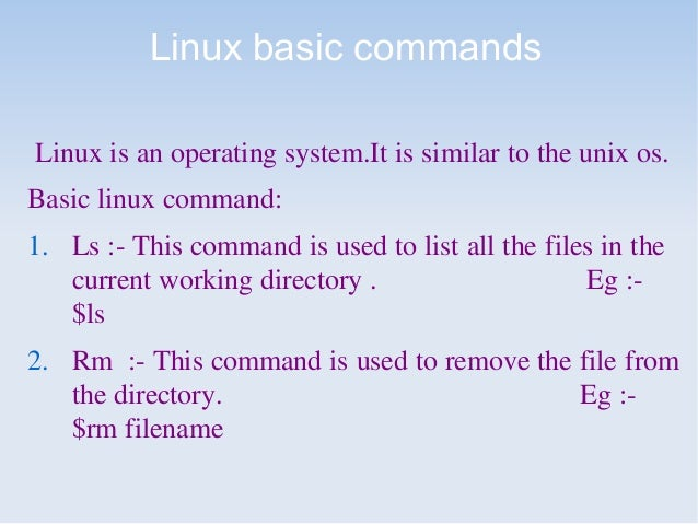Linux basic commandsLinux is an operating system.It is similar to the unix os.Basic linux command:1. Ls :- This command is...