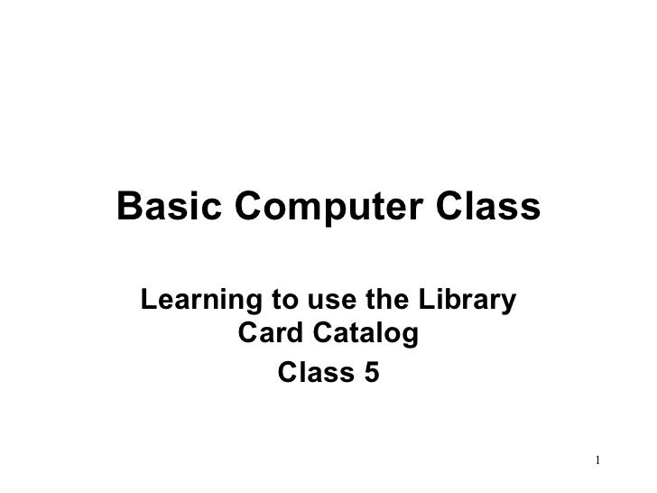 Basic Computer Class Learning to use the Library Card Catalog Class 5