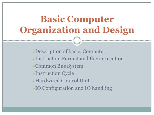 Description of basic Computer Instruction Format and their execution Common Bus System Instruction Cycle Hardwired Co...