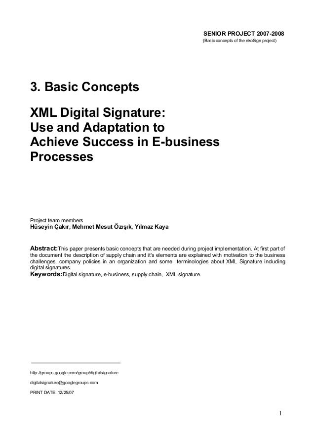 SENIOR PROJECT 2007-2008 (Basic concepts of the ekoSign project)  3. Basic Concepts XML Digital Signature: Use and Adaptat...