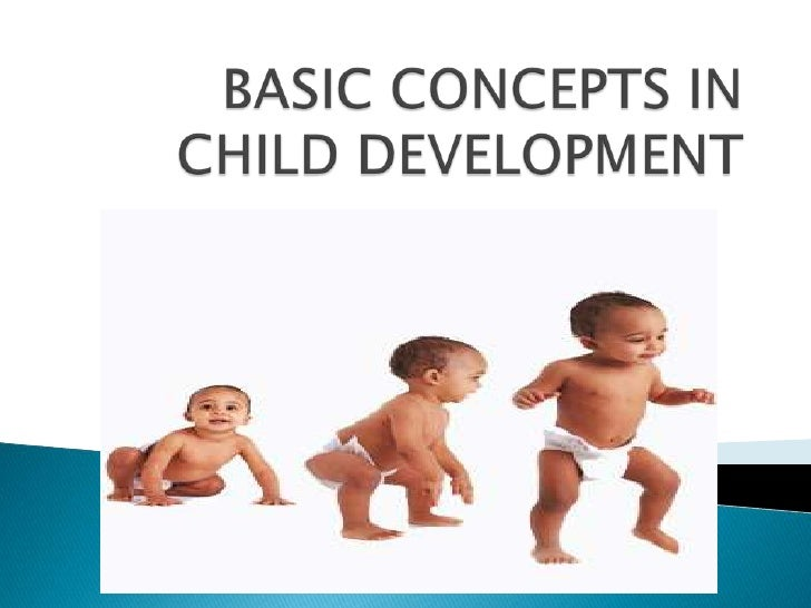 Basic concepts in child development