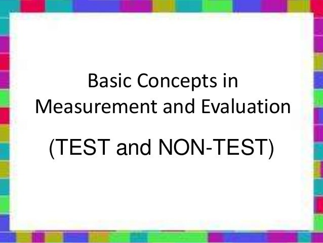 basic concepts of educational measurement and Educational measurement basic concepts and principles a test- b purpose of educational testing and measurementinstructional ---test is.
