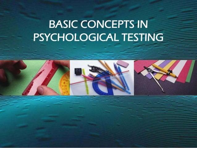 BASIC CONCEPTS INPSYCHOLOGICAL TESTING