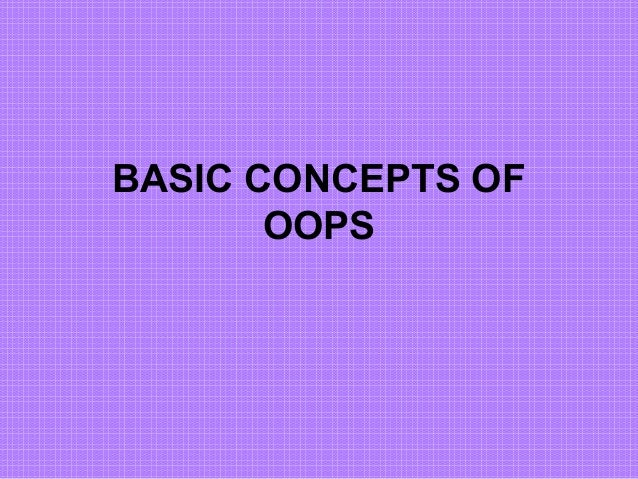 BASIC CONCEPTS OF       OOPS