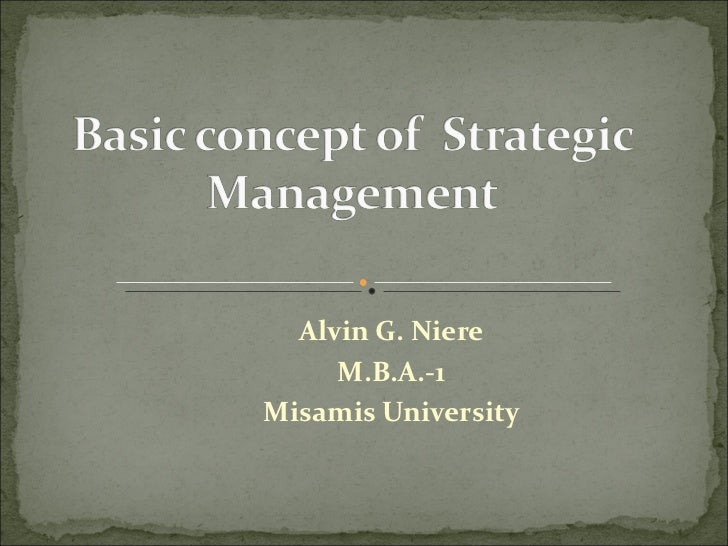 Basic concept of strategic management