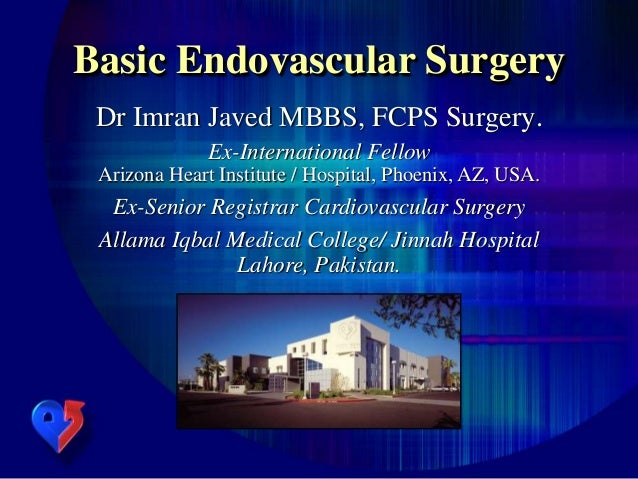 Dr Imran Javed MBBS, FCPS Surgery. Ex-International Fellow Arizona Heart Institute / Hospital, Phoenix, AZ, USA. Ex-Senior...
