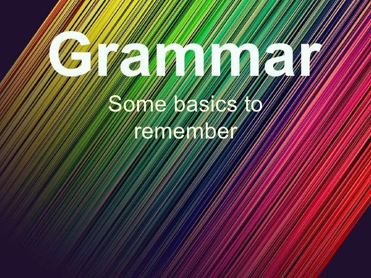 Grammar Some basics to remember