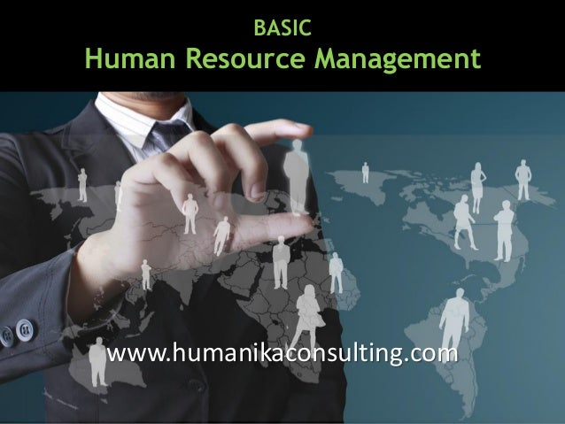 BASIC Human Resource Management www.humanikaconsulting.com