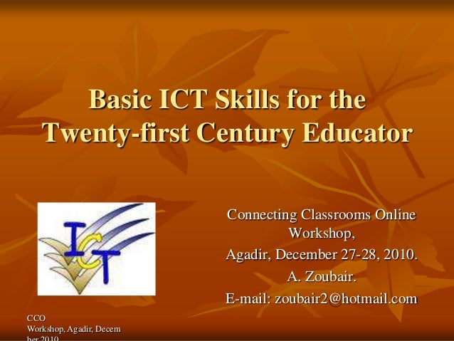 Basic ICT Skills for the   Twenty-first Century Educator                          Connecting Classrooms Online            ...